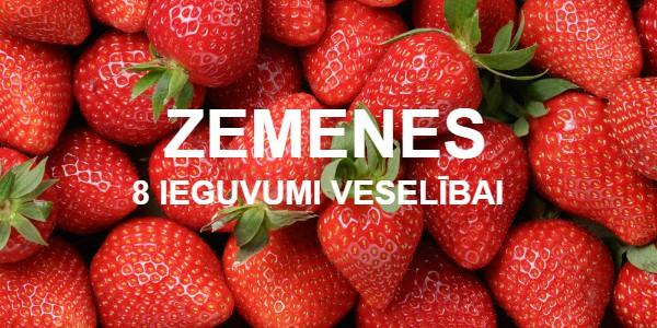 Zemenes - 8 ieguvumi veselībai.